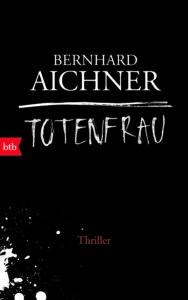 1. Totenfrau von Bernhard Aichner