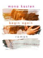 Mona Kasten | Begin Again ©LYX